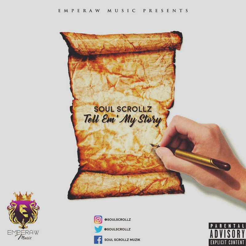 MH MUSIC: SOUL SCROLLZ - TELL EM' MY STORY [PROD. BY EMPERAW BEATZ]
