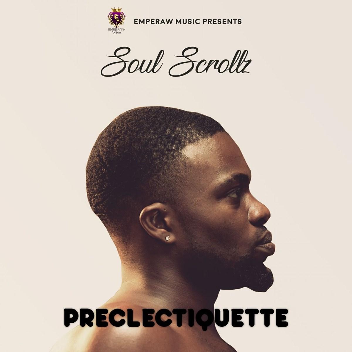 MUSIC PREMIERE: SOUL SCROLLZ - PRECLECTIQUETTE [EP]