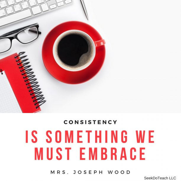Consistency is something we must embrace.