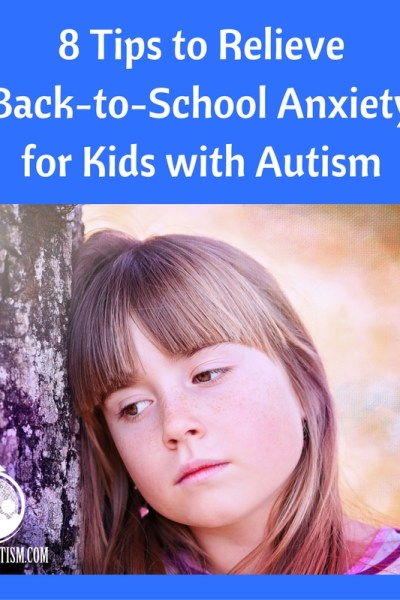 8 Tips to Relieve Back-to-School Anxiety for Kids with Autism
