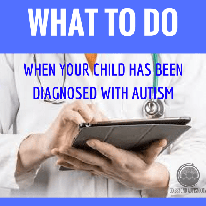 What to Do When Your Child Has Been Diagnosed with Autism