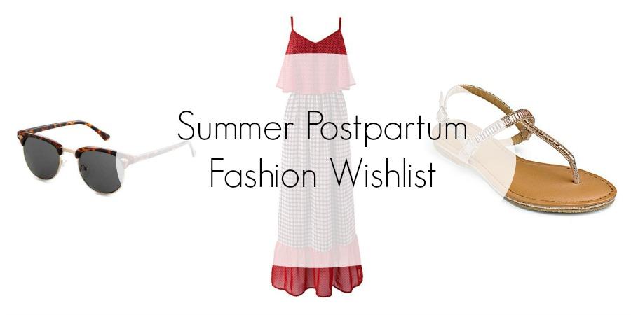 Summer Postpartum Fashion Wishlist