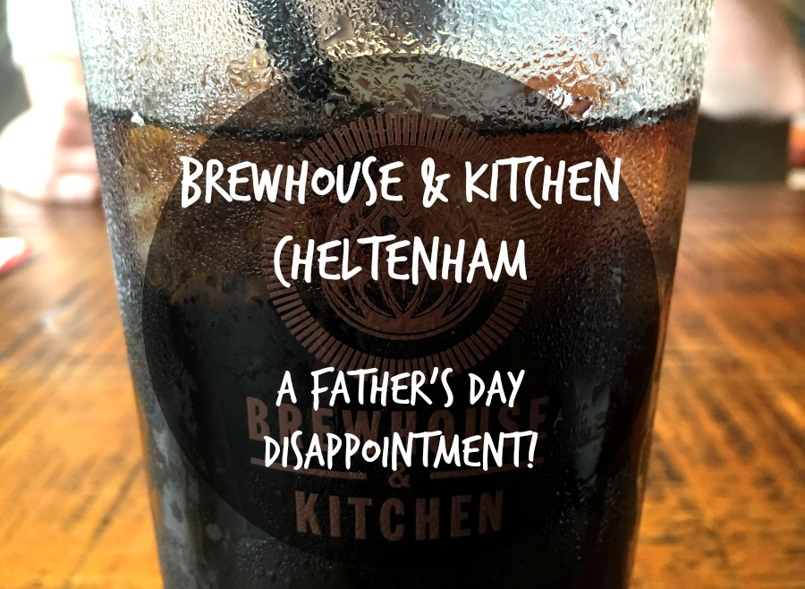 Brewhouse & Kitchen – A Father's Day Disappointment!
