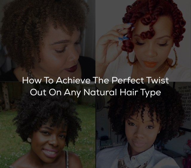 How To Achieve The Perfect Twist Out On Any Natural Hair Type