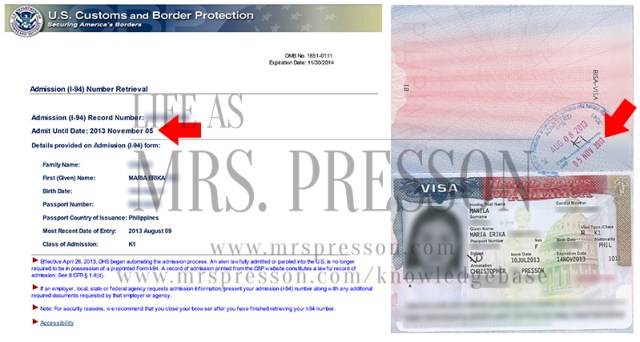 My K1 Visa and CBP I-94 Arrival/Admission Record | What is the difference between a K1 Visa expiry and I-94 expiration date?  |  © 2015 - onwards, CBP.gov, US Travel.State.Gov, MrsPresson.com Knowledgebase