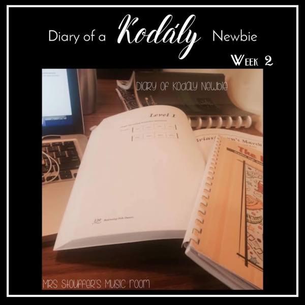 Diary of a Kodály Newbie Week 2