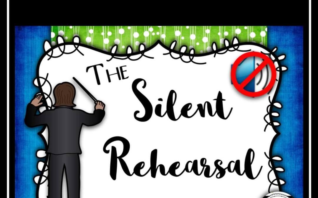 The Silent Rehearsal
