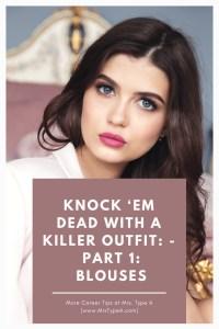 Knock 'em Dead with a Killer Outfit: – Part 1: Blouses