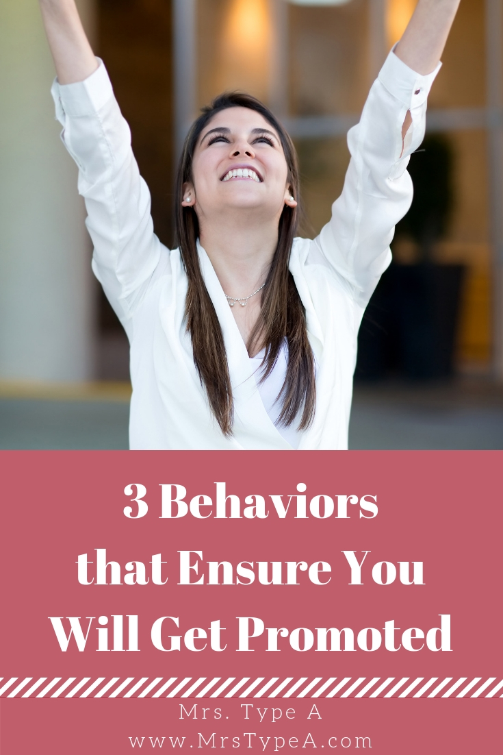 3 Behaviors that Will Ensure You Get Promoted