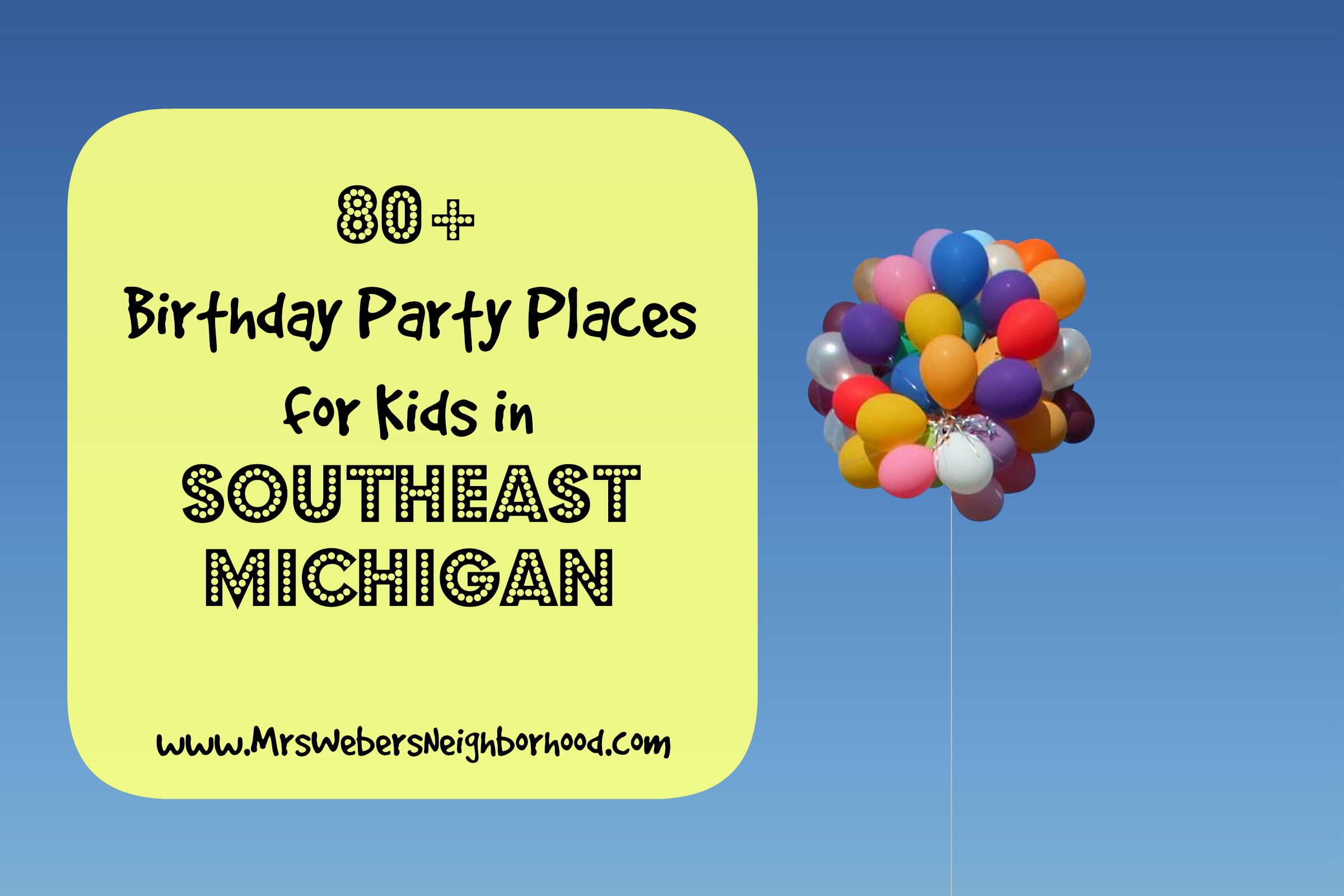80+ Birthday Party Places for Kids in Southeast Michigan