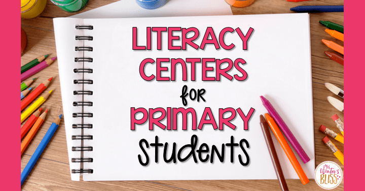 Literacy Centers for Primary Students
