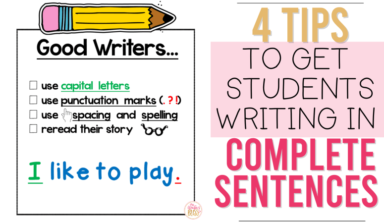 4 Tips to Get Students Writing in Complete Sentences