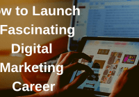 How to Launch a Fascinating Digital Marketing Career