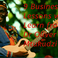 9 Business Lessons we can Learn from Dr Oliver Mtukudzi