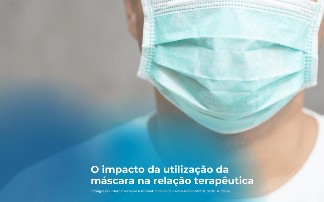 O impacto da utilização da máscara na relação terapêutica
