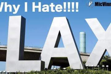 Why I hate LAX