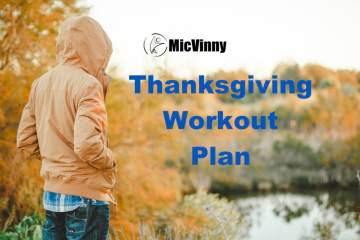 MicVinny Thanksgiving Workout Plan