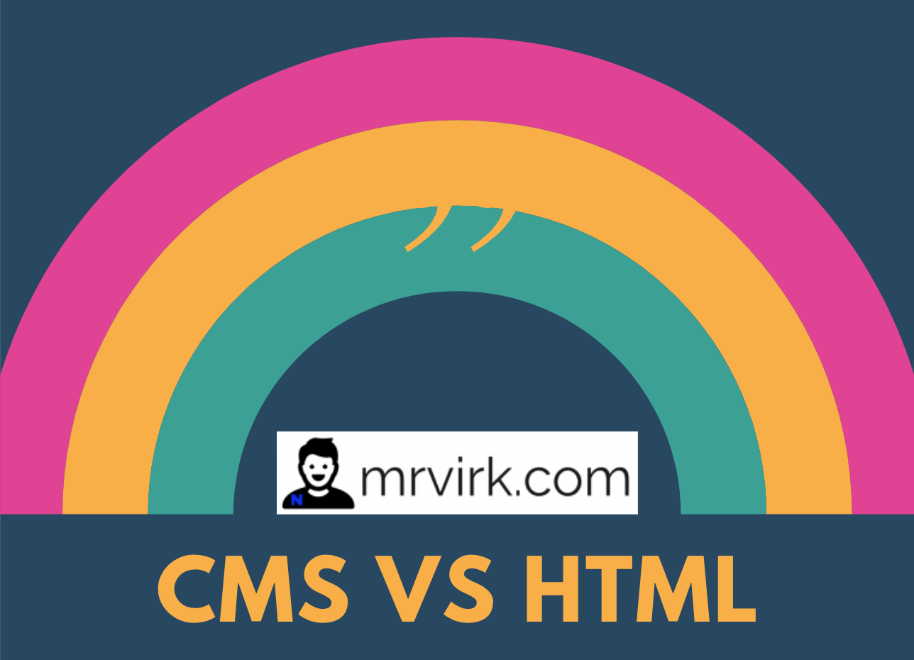 html vs CMS comparison