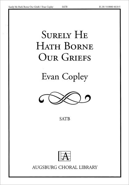 Surely He Hath Borne Our Griefs