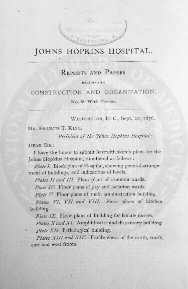 Johns Hopkins Hospital, Baltimore : Reports and papers relating to construction and organization. Images from the History of Medicine Collection, Order No. A01874. National Library of Medicine, History of Medicine Division