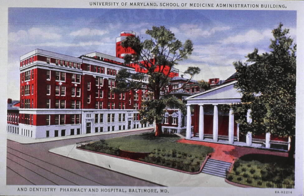 University of Maryland, School of Medicine Administration Building, and Dentistry Pharmacy and Hospital, Baltimore, Md.. Images of the History of Medicine Collection, Order No. A026827. National Library of Medicine