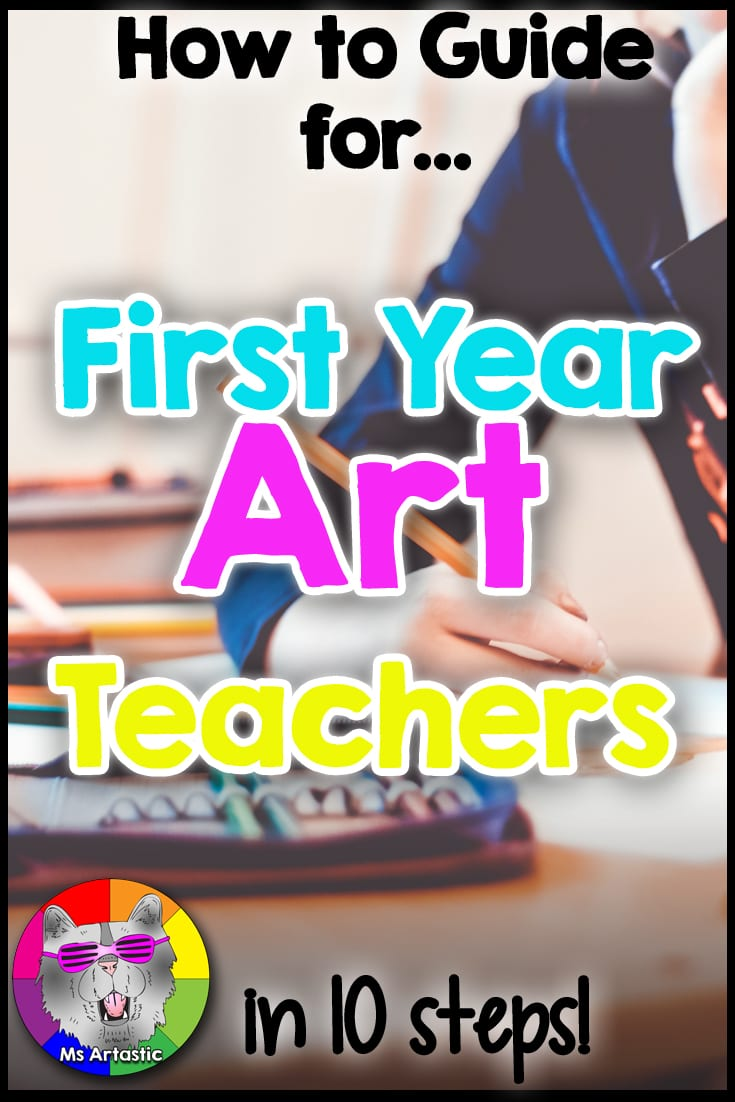 Welcome to the How-To Guide for First Year Art Teachers where I give you my 10 Steps for Success! Congratulations! You got your own classroom. OH MY GOSH, you have your own classroom. Your mind and stomach start racing, both with extreme excitement and panic because now, it all just got real. You will have a lot of students, a lot of planning, and a lot of classroom to keep organized. Figuring out where to even start is a huge stress and will require a tea (or a beer) and a nap (probably some Netflix too).