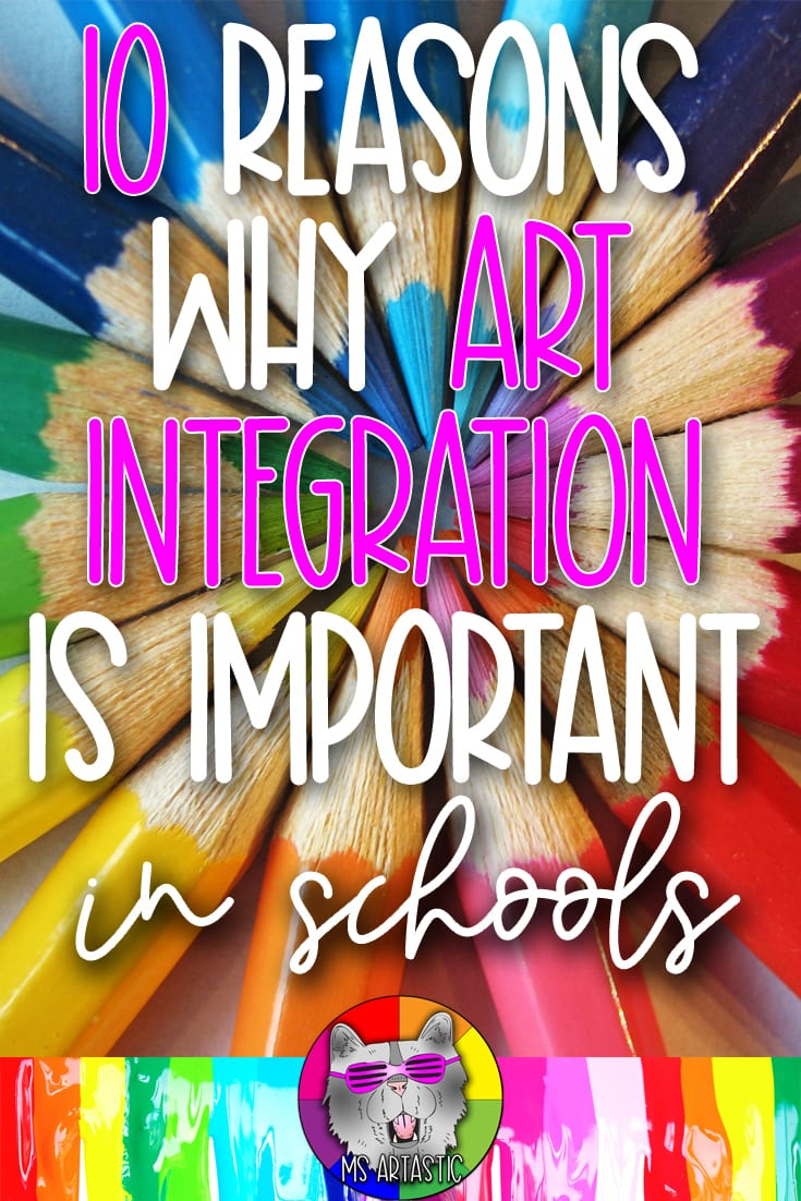 Arts integration in schools are important as they provide students with a complete education. Visual Arts teach visual communication, fine motor skills, culture, how to persevere, how to problem solve, how to think critically, and how to face challenges. All these skills can be learned through the arts, then applied to other academics, and later, a child's career.  Here are my 10 Reasons on why arts integration in schools is important. #artseducation #artintegration #artteacher