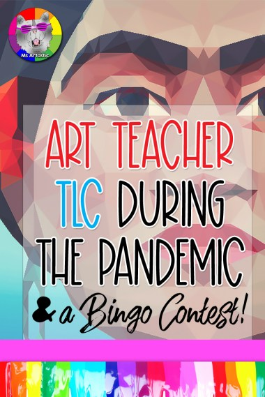 Art Teachers! Let's talk about TLC. As well, find a GIVEAWAY in this post! We are SO STRESSED. This year is completely beyond manageable and overwhelming. This year is going to absorb a lot of our patience, energy, and even our welfare. It is going to be really important that we make sure that we take care of ourselves this year because when we're stressed and overworked, we can create ill effects for both our mental and physical health. I always find that when I am stressed out that I get sick a lot easier. Scroll to the end of this post to find my Art Teacher TLC Bingo Contest!  Let's look at some ways to incorporate some Art Teacher TLC into our lives. #msartasticbingo #artteacher #artteachertlc
