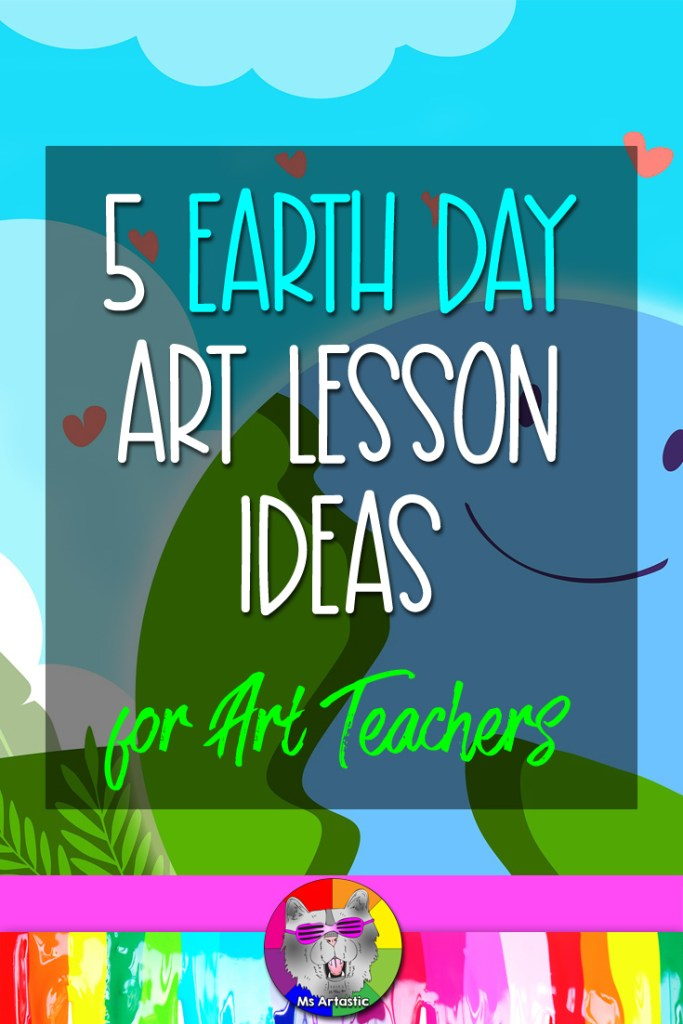 In this article I'm going to give you 5 Ideas for Earth Day Art Lessons for your Art Classroom that you can use with your own choice of art mediums or materials. These art lessons will explore a range of art making techniques and will explore a variety of art making styles, such as installation art, art using recycled materials, or photography. We're going to learn about Earth Day and reflect on what it means through creating art with the students in our classrooms. Alright, let's dive on into this blog post!
