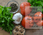 Spicy Raw Tomato, Herb and Caper Sauce