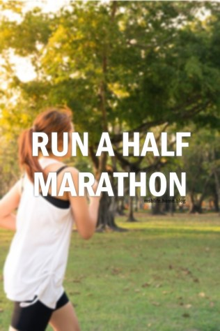 Run a Half Marathon - Bucket List