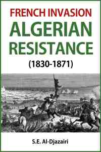 French Invasion and Algerian Resistance (1830-1871) March 2015