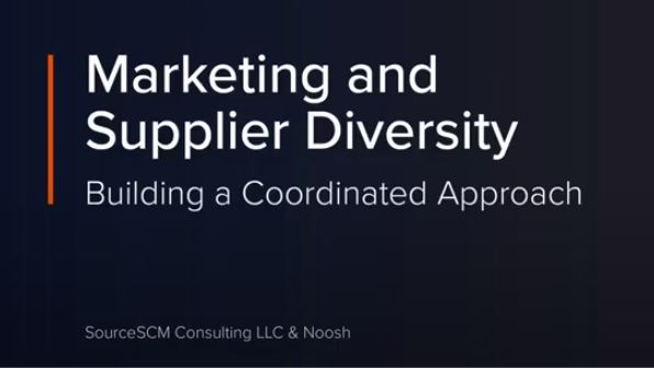 Marketing and Supplier Diversity – Building a Coordinated Approach (3 Part Video Series)