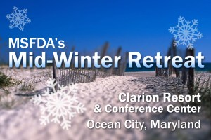 MSFDA Mid-Winter Retreat @ Clarion Resort & Conference Center | Ocean City | Maryland | United States