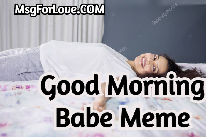 Good Morning Babe Meme