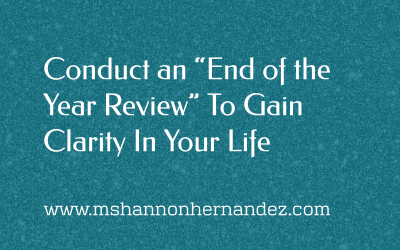 """Conduct an """"End of the Year Review"""" To Gain Clarity In Your Life"""