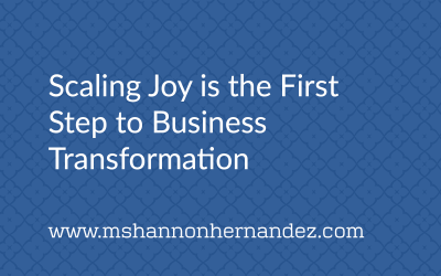 Scaling Joy is the First Step to Business Transformation