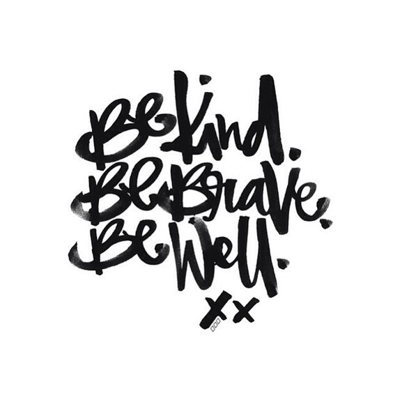 Be Kind, Be Brave, Be Well - Inspirational Quote by Jessica Ainscough, Monday Inspiration Board