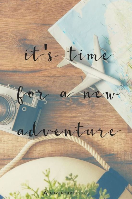 Inspiration Board - Inspirational Quotes - It's Time for a New Adventure