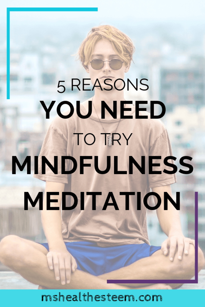 5 Reasons Why You Need To Try Mindfulness Meditation Title Card. In the background a man sits in lotus position, a city can be seen in the background.