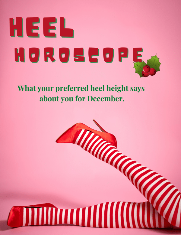 See what your your choice in heel height says about you this month.