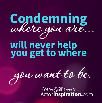 Condemning where you are will never help you get to where you want to be.