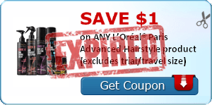 SAVE $1.00 on ANY L'Oréal® Paris Advanced Hairstyle product (excludes trial/travel size)