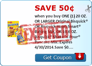 Save 50¢ when you buy ONE (1) 20 OZ. OR LARGER Original Bisquick® OR Bisquick Heart Smart® Baking Mix, OR 10.6 OZ. Bisquick® Shake 'n Pour® Pancake Mix..Expires 4/30/2014.Save $0.50.