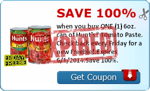 Save 100% when you buy ONE (1) 6oz. can of Hunt's® Tomato Paste. Check back every Friday for a new Freebie!.Expires 6/1/2014.Save 100%.