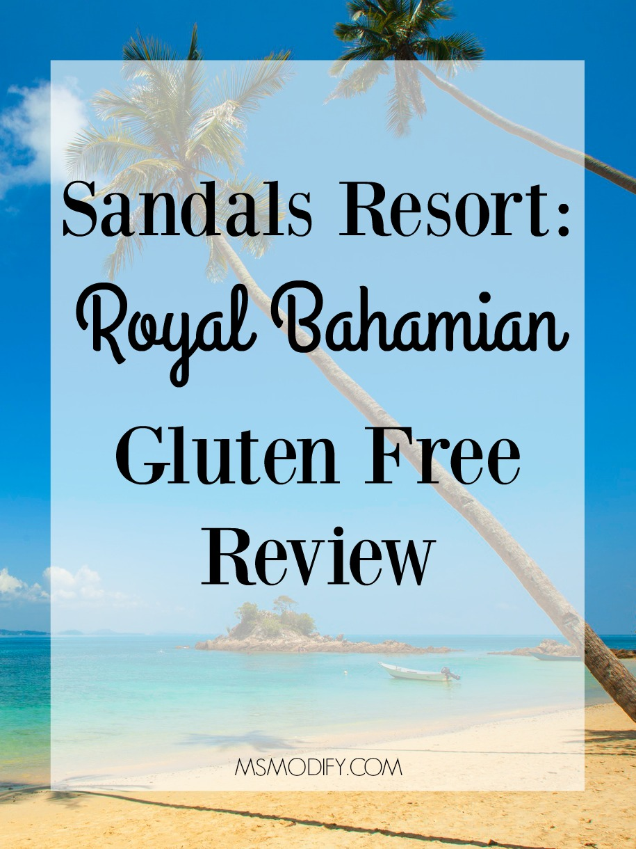 7c68bfc20fe9 Sandals Resort- Royal Bahamian  Gluten-Free Review - MsModify