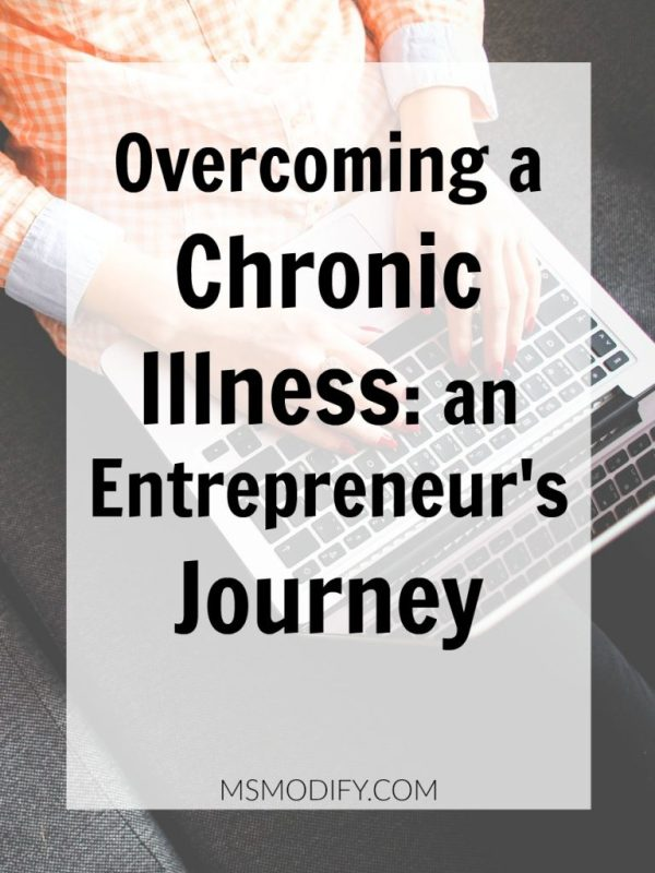 Overcoming a chronic illness: an Entrepreneurs Journey