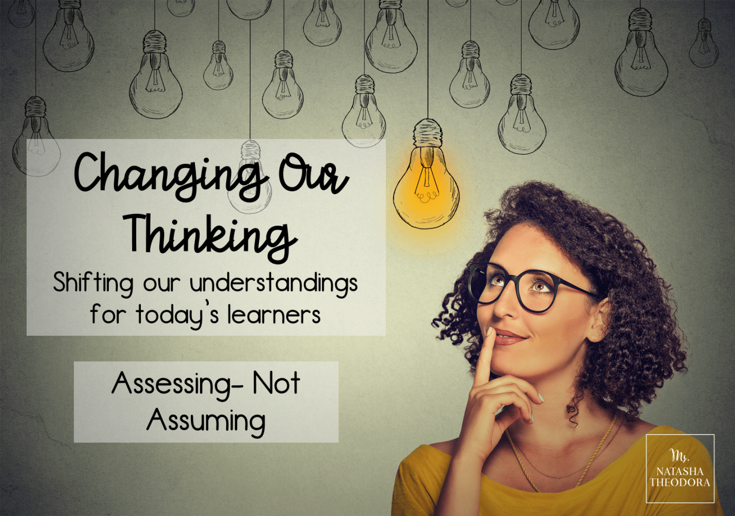 Changing Our Thinking: Assessing, Not Assuming