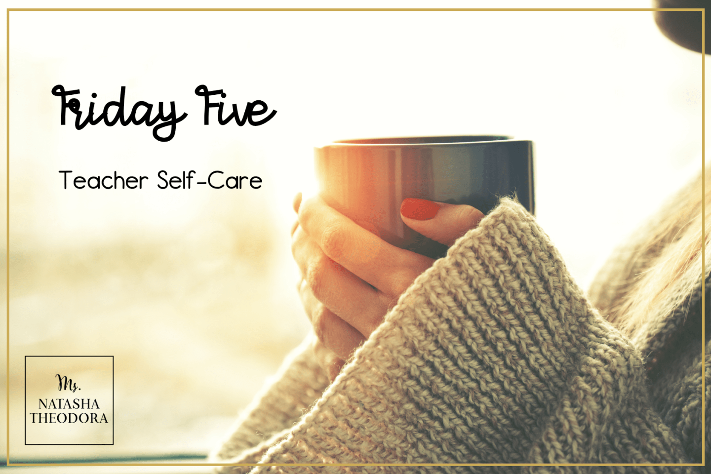 Friday Five: Teacher Self-Care