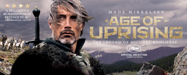 Mads Mikkelsen Stars in Medieval Saga AGE OF UPRISING: THE LEGEND OF MICHAEL KOHLHAAS